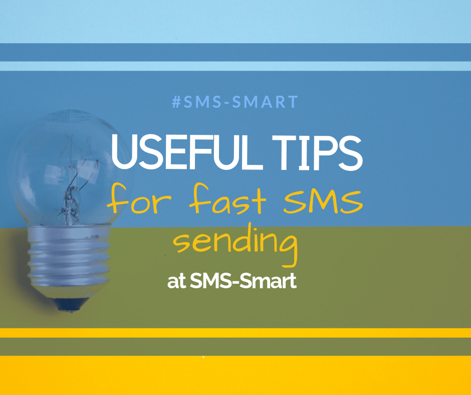 Useful tips for quick SMS sending at SMS Smart