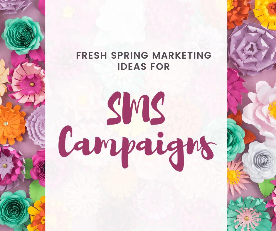 spring sms marketing ideas